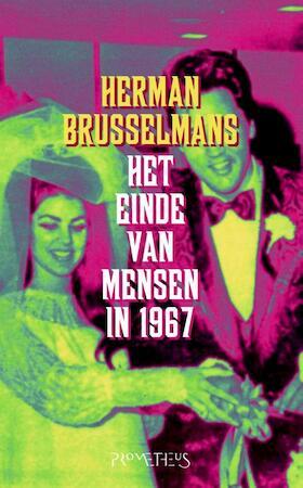 Het einde van de mensen in 1967 - Herman Brusselmans