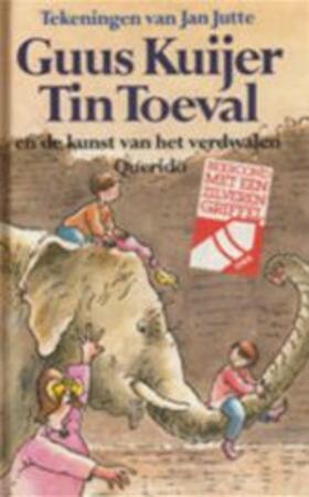 Tin Toeval en de kunst van het verdwalen - Guus Kuijer, Jan Jutte