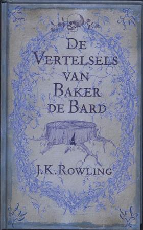 De vertelsels van Baker de Bard - J.K. Rowling