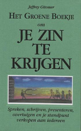 Het groene boekje om je zin te krijgen - J. Gitomer