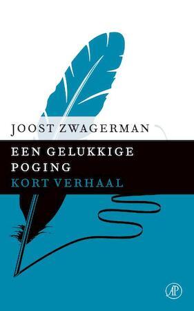 Een gelukkige poging - Joost Zwagerman