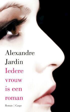 Iedere vrouw is een roman alexandre jardin isbn for Alexandre jardin books