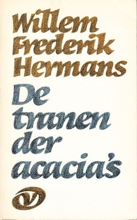 De tranen der acacia's - Willem Frederik Hermans