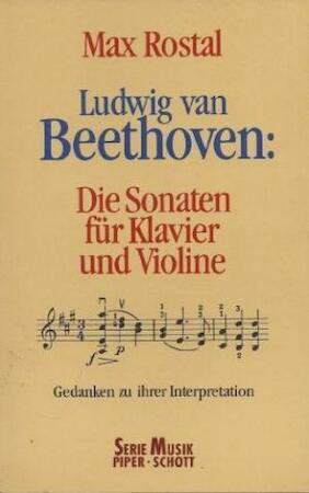 Ludwig van Beethoven, die Sonaten für Klavier und Violine - Max Rostal, Günter Ludwig