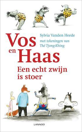 Vos en haas een echt zwijn is stoer - Sylvia Vanden Heede, Tjong-Khing The