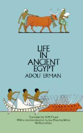 Life in Ancient Egypt - Adolf Erman