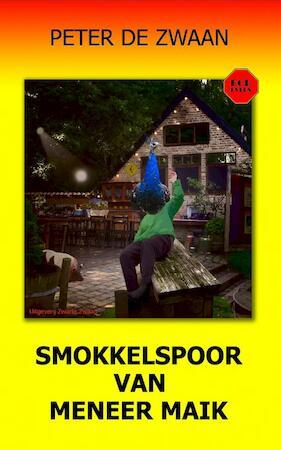 Bob Evers deel 57 Smokkelspoor van meneer Maik - Peter de Zwaan