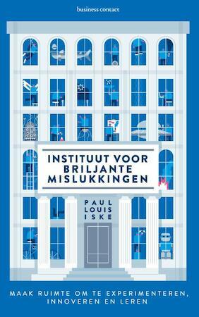 Instituut voor briljante mislukkingen - Paul Louis Iske, Paul Iske
