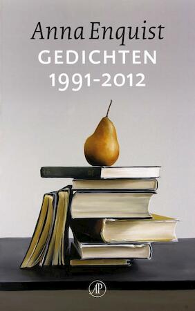 Gedichten 1991-2012 - Anna Enquist