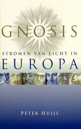 Gnosis, stromen van licht in Europa - P.F.W. Huijs, Peter Huijs