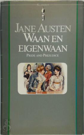 Waan en eigenwaan - Jane Austen
