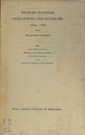 Richard Wagner Verbannung und Rückkehr, 1849-1862 - Woldemar Lippert