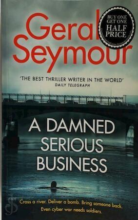 A damned serious business - Gerald Seymour