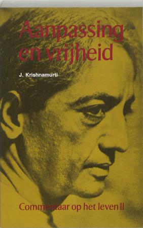Aanpassing en vrijheid - J. Krishnamurti