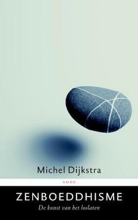 Zenboeddhisme - Michel Dijkstra