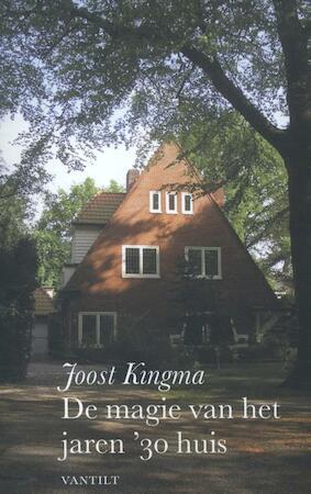 De magie van het jaren '30 huis - Joost Kingma