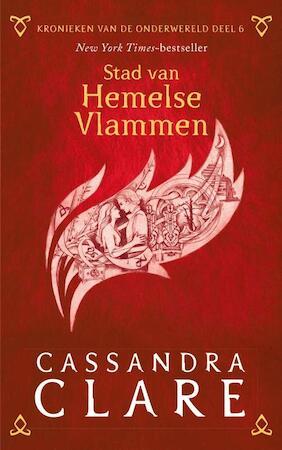 Kronieken van de Onderwereld: Deel 6 Stad van Hemelse Vlammen - Cassandra Clare