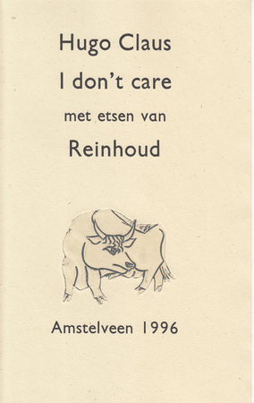 I Dont Care Met Etsen Van Reinhoud Hugo Claus Hugo Claus De