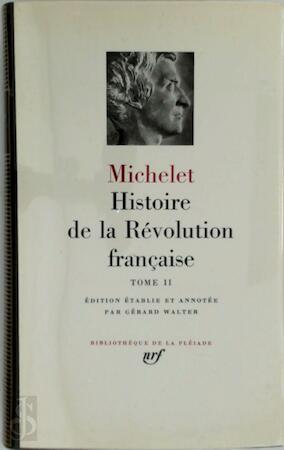 Histoire de la révolution Française - Tome II - Michelet