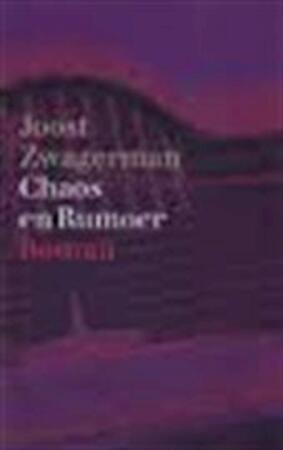 Chaos en Rumoer - Joost Zwagerman