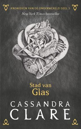 Kronieken van de Onderwereld: Deel 3 Stad van Glas - Cassandra Clare