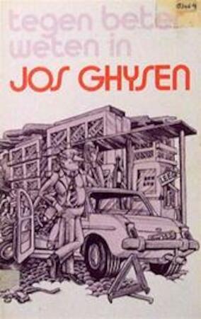 Tegen beter weten in - Jos Ghysen