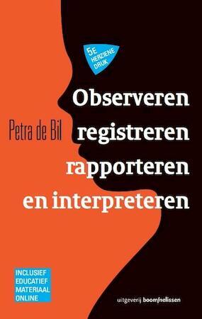 Observeren, registreren, rapporteren en interpreteren - Petra de Bil