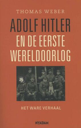 Adolf Hitler en de Eerste Wereldoorlog - Thomas Weber