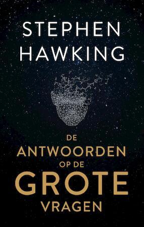 De antwoorden op de grote vragen - Stephen Hawking