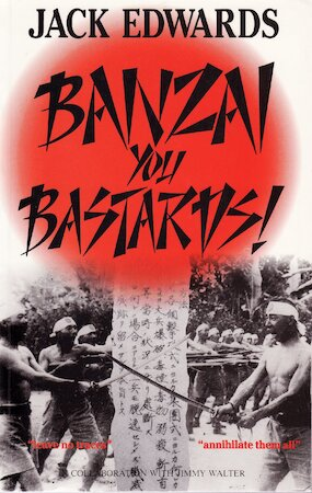 Banzai, you bastards - Jack Edwards, Jimmy Walter