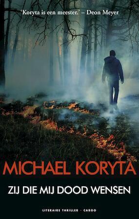 Zij die mij dood wensen - Michael Koryta