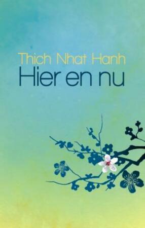 Hier en nu - Thich Nhat Hanh, Nhat Hanh