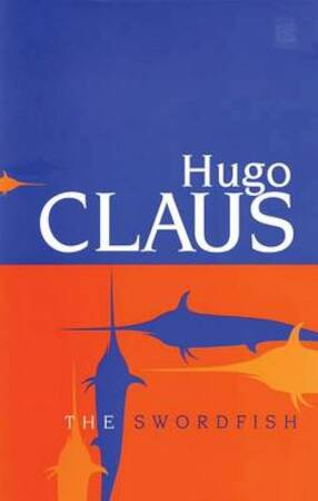The swordfisch - Hugo Claus, Ruth [introduction and transl.] Levitt