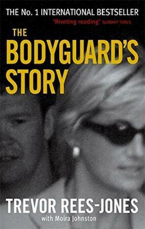 The Bodyguard's Story - Trevor Rees-Jones, Moira Johnston