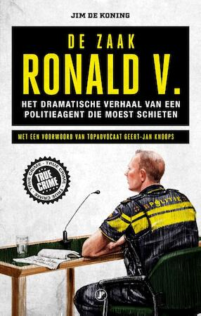 De zaak Ronald V. - Jim de Koning