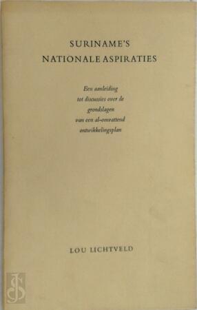 Suriname's nationale aspiraties - Lou Lichtveld