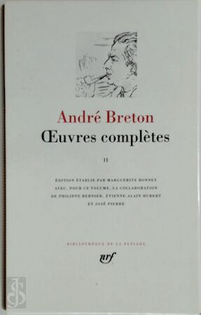 Oeuvres complètes - Tome II - André Breton