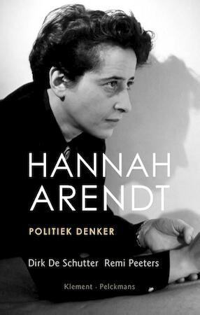 Hannah Arendt - Dirk de Schutter, Remi Peeters