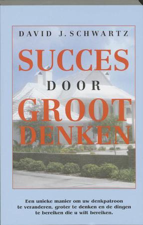 Succes door groot denken - David J Schwartz