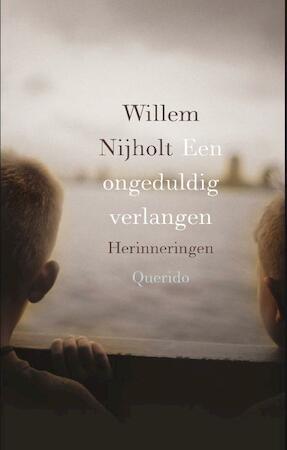 Een ongeduldig verlangen - Willem Nijholt