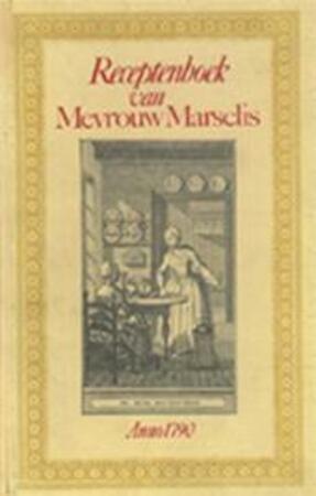 Receptenboek van Mevrouw Marselis - Unknown