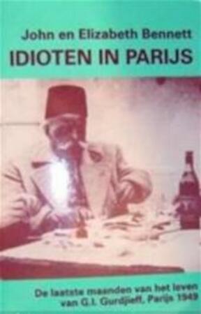 Idioten in Parijs - John Bennett, Elizabeth Bennett, Caroline van Eelen