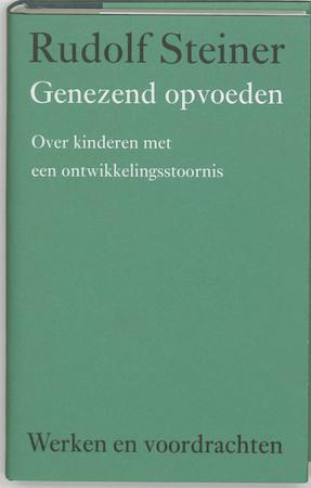 Genezend opvoeden - Rudolf Steiner