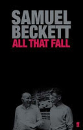 All that Fall - Samuel Beckett