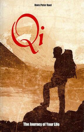 Qi, The Journey of Your Life - Hans Peter Roel