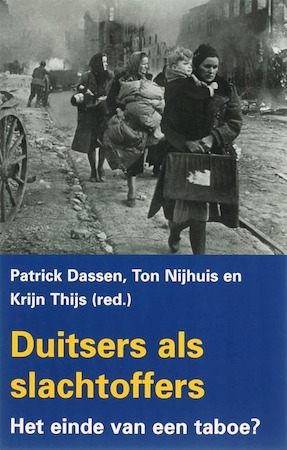 Duitsers als slachtoffers - Patrick Dassen, Ton Nijhuis, Krijn Thijs