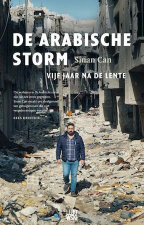 De Arabische storm - Sinan Can