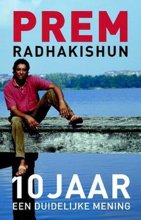 10 jaar een duidelijke mening - Radhakishun Prem