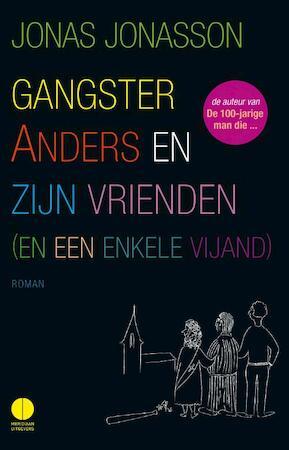 Gangster Anders en zijn vrienden (en een enkele vijand) - Jonas Jonasson