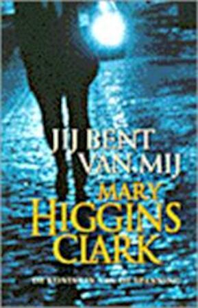 Jij bent van mij - Mary Higgins Clark, Marianne Lakens Douwes